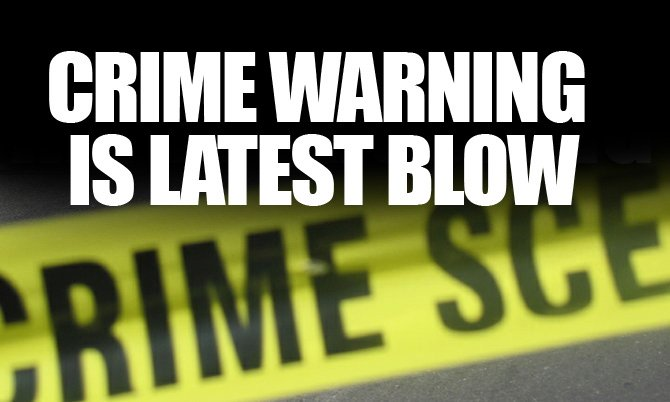 Another Crime Warning Could Be Knockout Blow