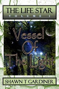 Vessel Of The Light by Shawn T. Gardiner