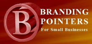 Branding Pointers For Small Businesses